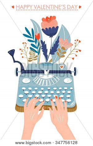 Valentine's Day Greeting Card. Typewriter With Flowers. Hands Writing On A Typewriter. Vector Illust
