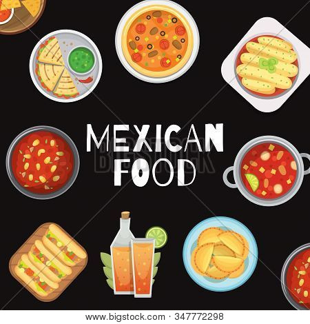 Mexican Food Meal With Soups, Burrito Promo Poster On Back Background Vector Illustration. Mexican F