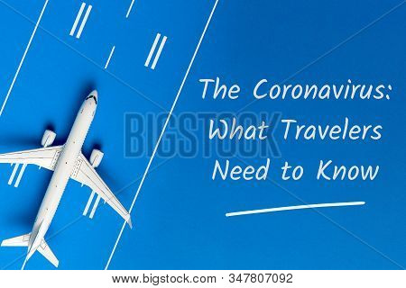 Novel Coronavirus 2019-ncov Outbreak In China. Advice For Treveler. What Travelers Need To Know