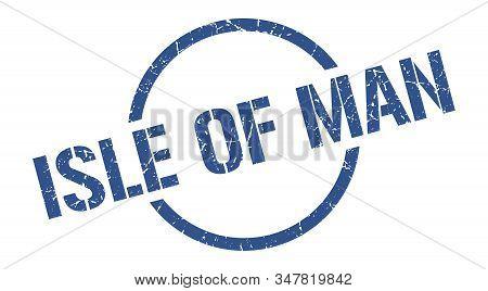 Isle Of Man Stamp. Isle Of Man Grunge Round Isolated Sign