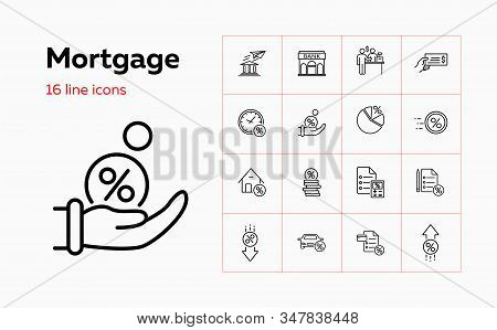 Mortgage Icon Set. Set Of Line Icons On White Background. Credit And Money Concept. Bank, Credit, Mo