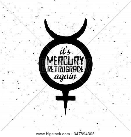 Mercury Retrograde Symbol, Warning, Planet Sign, Vector Illustration