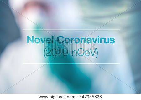 Novel Coronavirus 2019-ncov Concept With Scientist Epidemiologist Blurred In Background