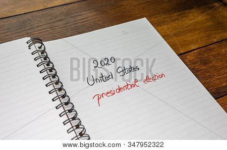 2020 Unites States, Presidential Election, Handwriting  Text On Paper, Political Message. Political