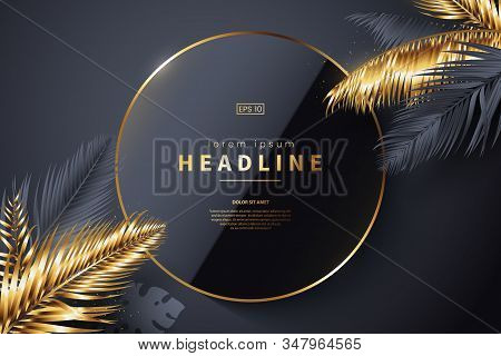 Luxury Black Background With Golden Tropical Leaves And Place For Text. Elegant Dark Background With