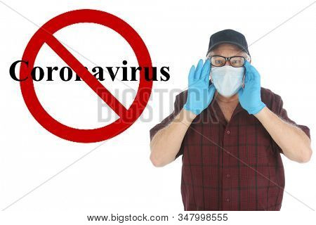 Coronavirus. A man wears a face mask and rubber gloves to avoid contracting the Coronavirus from China. Isolated on white. Room for text. Clipping Path. International NO symbol with Coronavirus words.