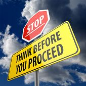 Think Before You Proceed words on Road Sign and Stop Sign poster