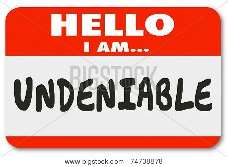 Hello I am  Undeniable words written on a name tag or sticker telling others you are essential and valuable to the workforce or employer