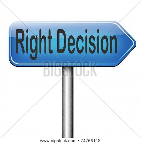 right way choice decision or direction for answers on questions choose wise