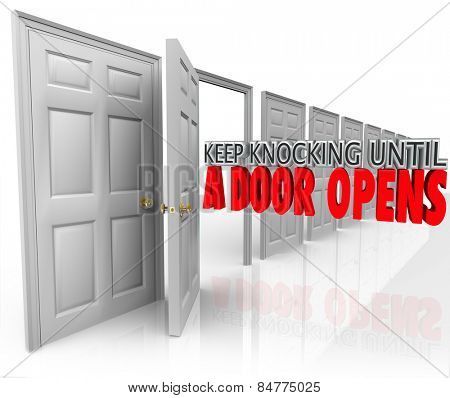 Keep Knocking Until a Door Opens 3d words illustrating determination, dedication and persistence in achieving a goal such as selling to customers and getting a positive response