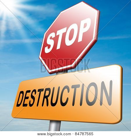 Stop destruction pollution deforestation or global warming save our planet dont destruct life on earth or single ecosystem poster