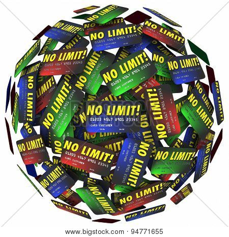 No Limit words on credit cards in a ball or sphere to illustrate endless borrowing, shopping, spending, loans and debt