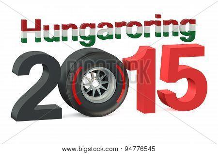 F1 Formula 1 Grand Prix In Hungaroring 2015 Hungary Concept