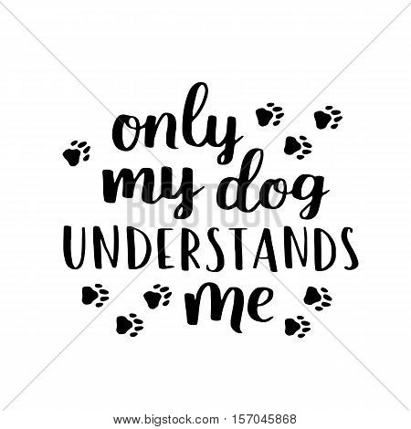Dog Lettering. Vector Card With Saying About Dog. Cute Dog Hand Written Phrase For Your Design.