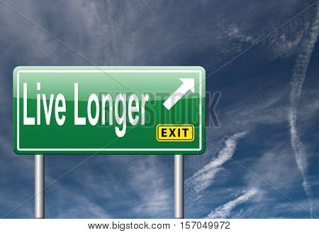 live longer life sign  this way please
