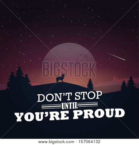 Don't stop until you're proud! Motivational poster with nature background