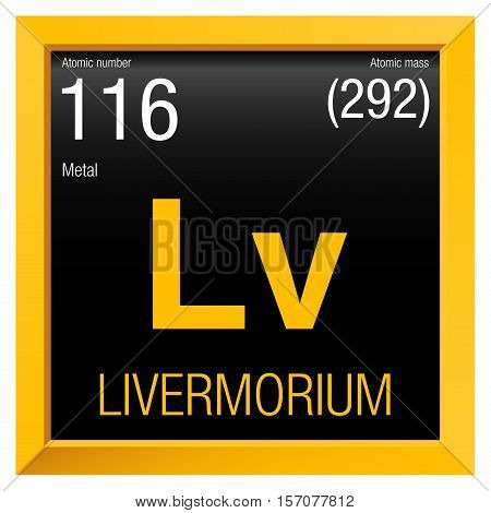 Livermorium Symbol. Element number 116 of the Periodic Table of the Elements - Chemistry - Yellow frame with black background