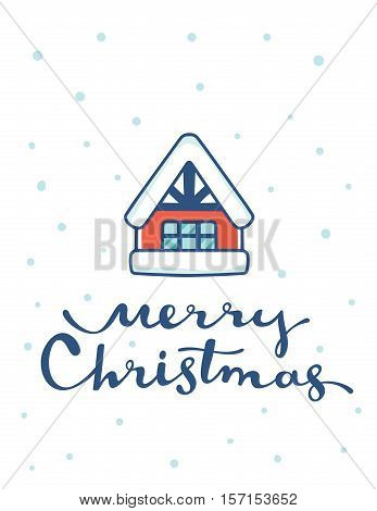 Vector Illustration Of Christmas Winter House With Handwritten Text Merry Christmas And Snow On Whit