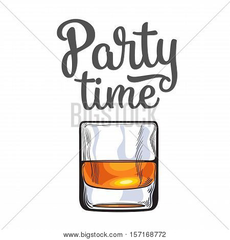Scotch whiskey, rum, brandy shot glass, sketch style vector poster, banner, invitation template design. Realistic hand drawing of a glass of whiskey shot, party time concept