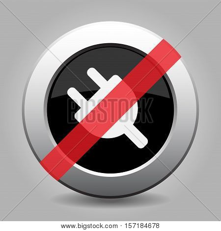 Black and gray metallic button with shadow. White electrical plug symbol banned icon.