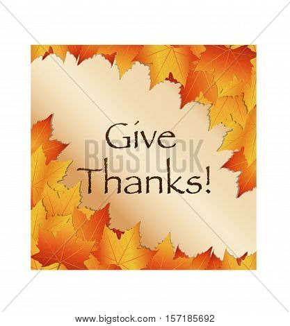 Give thanks background with orange, yellow, red leaves boarder with beige gradient background.
