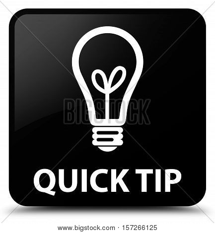Quick Tip (bulb Icon) Black Square Button