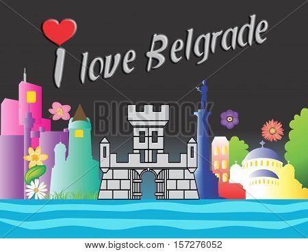 Belgrade - postcard, Message I Love Belgrade on architecture background,  Drawn tourist collage with sights of Belgrade