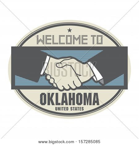 Stamp or label business concept with handshake and the text Welcome to Oklahoma United States of America inside vector illustration