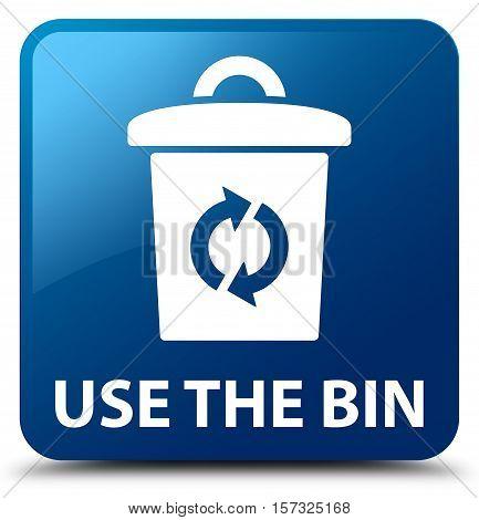 Use the bin (dust bin icon) blue square button