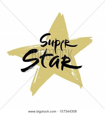 Super star vector lettering illustration. Hand drawn phrase. Handwritten modern brush calligraphy for invitation and greeting card, t-shirt, prints and posters