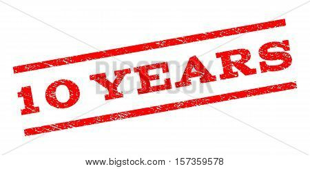 10 Years watermark stamp. Text caption between parallel lines with grunge design style. Rubber seal stamp with scratched texture. Vector red color ink imprint on a white background.