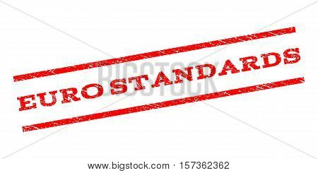 Euro Standards watermark stamp. Text tag between parallel lines with grunge design style. Rubber seal stamp with dirty texture. Vector red color ink imprint on a white background.
