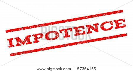 Impotence watermark stamp. Text caption between parallel lines with grunge design style. Rubber seal stamp with dust texture. Vector red color ink imprint on a white background.