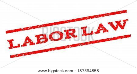 Labor Law watermark stamp. Text tag between parallel lines with grunge design style. Rubber seal stamp with dirty texture. Vector red color ink imprint on a white background.