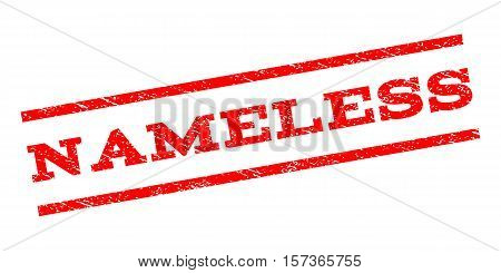 Nameless watermark stamp. Text caption between parallel lines with grunge design style. Rubber seal stamp with dust texture. Vector red color ink imprint on a white background.