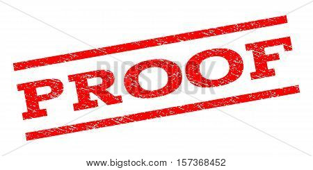 Proof watermark stamp. Text tag between parallel lines with grunge design style. Rubber seal stamp with dust texture. Vector red color ink imprint on a white background.
