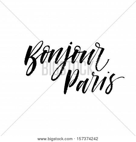 Bonjour Paris postcard. Hand drawn french phrase. Ink illustration. Modern brush calligraphy. Isolated on white background.