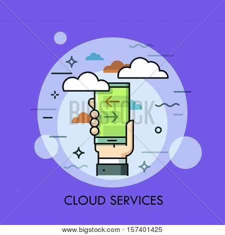 Hand holding smartphone with download and upload progress indicators on screen. Cloud computing services and technology, data storage concept. Vector illustration in thin line style for banner, ad.