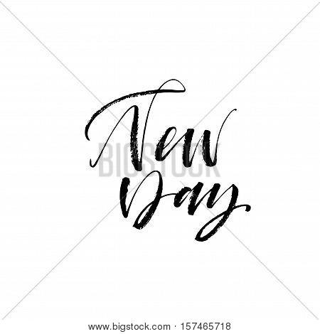 New day phrase. Hand drawn inspiration phrase. Ink illustration. Modern brush calligraphy. Isolated on white background.