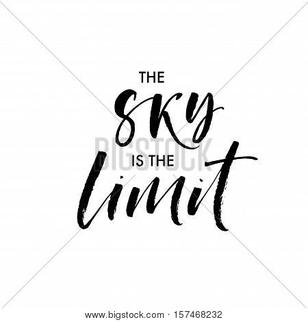 The sky is the limit phrase. Hand drawn vector lettering. Ink illustration. Modern brush calligraphy. Isolated on white background.