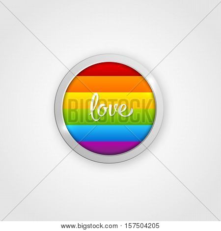 Gay rainbow round icon with love inscription. LGBT community fllag, symbol gay pride. Valentine's Day card.