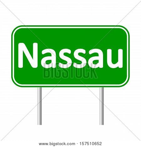 Nassau road sign isolated on white background.