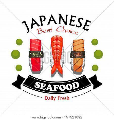 Japanese seafood restaurant and sushi bar sign of sushi nigiri with prawn, salmon and tuna, encircled with wasabi and ribbon banner. Japanese cuisine menu, takeaway food packaging design