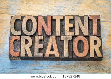 content creator - word abstract in vintage letterpress wood type printing blocks