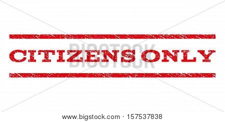 Citizens Only watermark stamp. Text caption between parallel lines with grunge design style. Rubber seal stamp with scratched texture. Vector red color ink imprint on a white background.