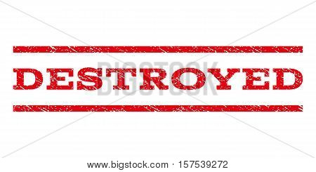 Destroyed watermark stamp. Text caption between parallel lines with grunge design style. Rubber seal stamp with scratched texture. Vector red color ink imprint on a white background.