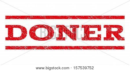 Doner watermark stamp. Text caption between parallel lines with grunge design style. Rubber seal stamp with scratched texture. Vector red color ink imprint on a white background.