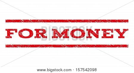 For Money watermark stamp. Text tag between parallel lines with grunge design style. Rubber seal stamp with dirty texture. Vector red color ink imprint on a white background.