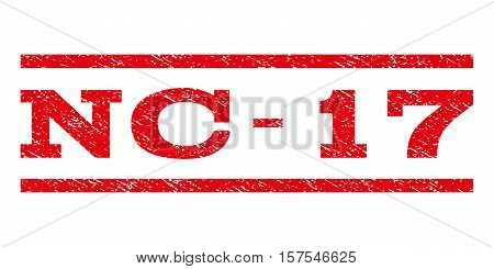 Nc-17 watermark stamp. Text tag between parallel lines with grunge design style. Rubber seal stamp with dirty texture. Vector red color ink imprint on a white background.