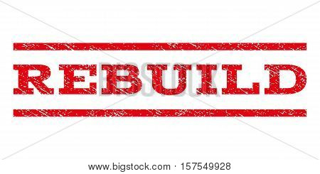 Rebuild watermark stamp. Text caption between parallel lines with grunge design style. Rubber seal stamp with unclean texture. Vector red color ink imprint on a white background.